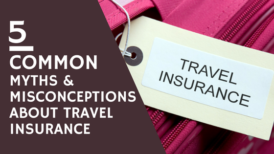 Common Myths and Misconceptions About Travel Insurance